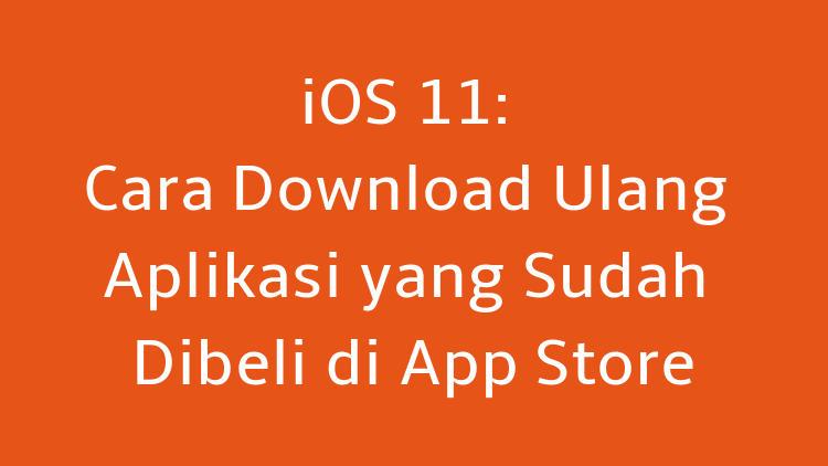 Cara Download Ulang Aplikasi Yang Sudah Dibeli Di App Store