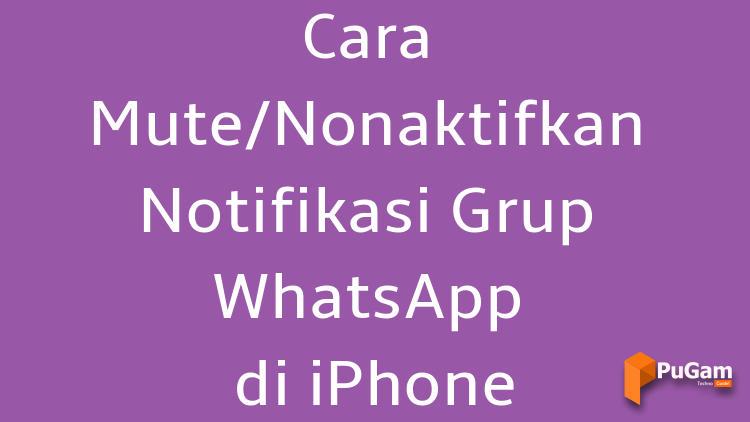 Cara Mute Atau Nonaktifkan Notifikasi Grup Whatsapp Di Iphone