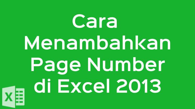 Cara Menambahkan Page Number Di Excel 2013