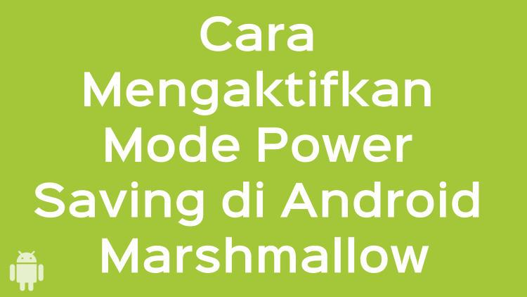 Cara Mengaktifkan Mode Power Saving Di Android Marshmallow
