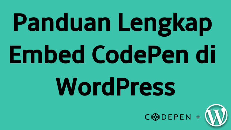 Cara Embed Codepen Di WordPress