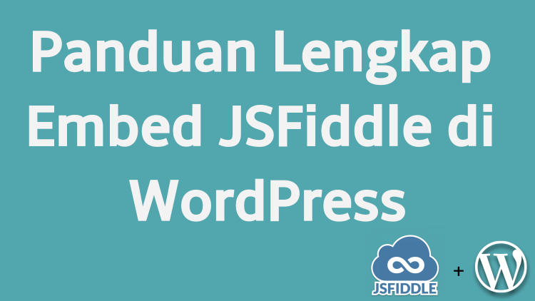 Cara Embed Jsfiddle Di WordPress