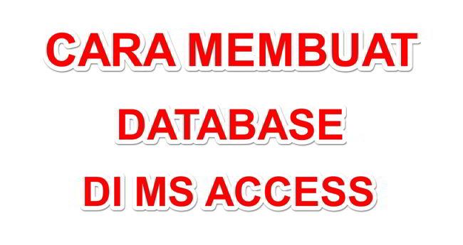 Cara Membuat Database Di Ms Access 2010