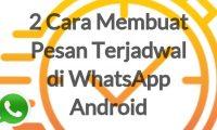 2 Cara Membuat Pesan Terjadwal Di Whatsapp Android