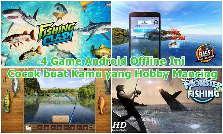 4 Game Android Offline Ini Cocok Buat Kamu Yang Hobby Mancing